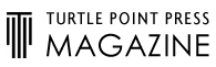 Turtle Point Press Magazine / TPPM
